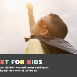 leading kids toward stress resilience, physical health and mental wellbeing